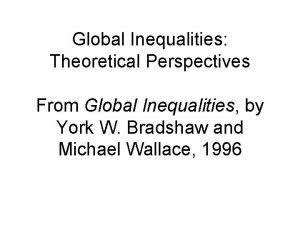 Global Inequalities Theoretical Perspectives From Global Inequalities by