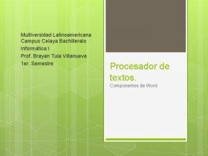 Multiversidad Latinoamericana Campus Celaya Bachillerato Informtica I Prof
