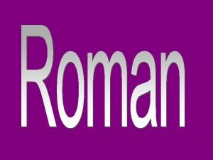 Republican Form of Government The Roman government was