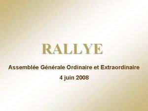 RALLYE Assemble Gnrale Ordinaire et Extraordinaire 4 juin