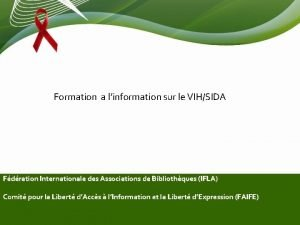 Formation a linformation sur le VIHSIDA Fdration Internationale
