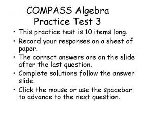 COMPASS Algebra Practice Test 3 This practice test