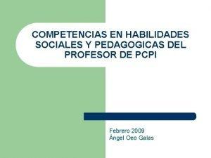 COMPETENCIAS EN HABILIDADES SOCIALES Y PEDAGOGICAS DEL PROFESOR