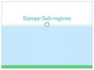 Europe Subregions Mediterranean Europe Definitions citystate a political