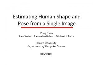 Estimating Human Shape and Pose from a Single