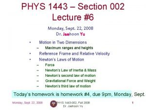 PHYS 1443 Section 002 Lecture 6 Monday Sept