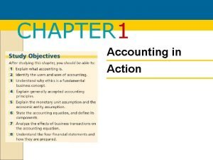 CHAPTER 1 Accounting in Action Chapter 1 Accounting