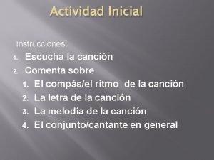 Actividad Inicial Instrucciones 1 2 Escucha la cancin