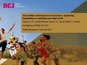 JGZrichtlijn Autismespectrumstoornissen Signalering begeleiding en toeleiding naar diagnostiek
