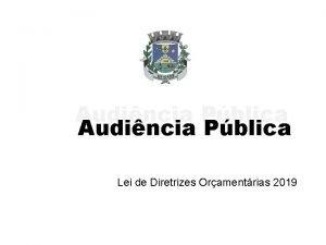 Audincia Pblica Lei de Diretrizes Oramentrias 2019 A