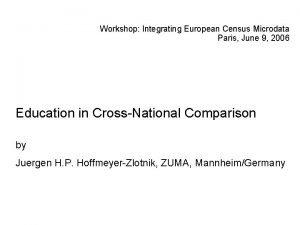 Workshop Integrating European Census Microdata Paris June 9