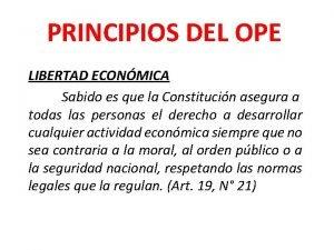 PRINCIPIOS DEL OPE LIBERTAD ECONMICA Sabido es que