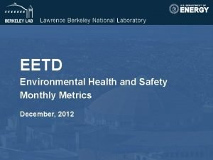 EETD Environmental Health and Safety Monthly Metrics December