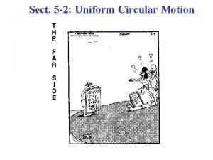 Sect 5 2 Uniform Circular Motion The motion