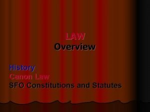 LAW Overview History Canon Law SFO Constitutions and