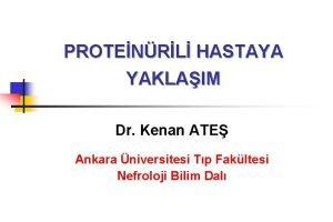 PROTENRL HASTAYA YAKLAIM Dr Kenan ATE Ankara niversitesi