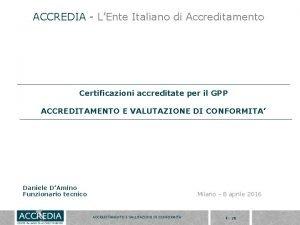 ACCREDIA LEnte Italiano di Accreditamento Certificazioni accreditate per