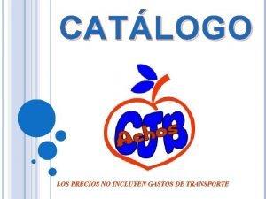 CATLOGO LOS PRECIOS NO INCLUYEN GASTOS DE TRANSPORTE