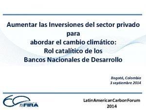 Aumentar las Inversiones del sector privado para abordar