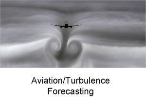 AviationTurbulence Forecasting Aviation Weather Center AWC National Weather