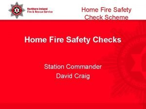 Home Fire Safety Check Scheme Home Fire Safety