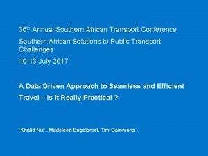 36 th Annual Southern African Transport Conference Southern