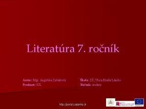 Literatra 7 ronk Autor Mgr Angelika Zubov Predmet