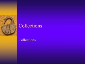 Collections What is the Collections framework Collections framework