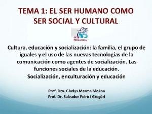 TEMA 1 EL SER HUMANO COMO SER SOCIAL