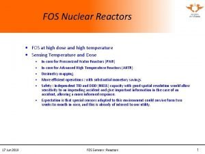 FOS Nuclear Reactors FOS at high dose and