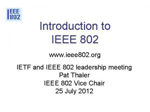 Introduction to IEEE 802 www ieee 802 org
