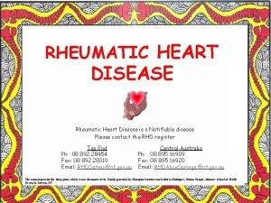 RHEUMATIC HEART DISEASE Rheumatic Heart Disease is a
