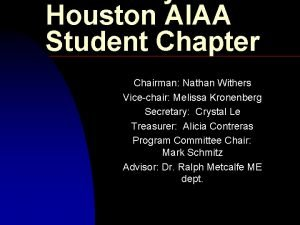 Houston AIAA Student Chapter Chairman Nathan Withers Vicechair