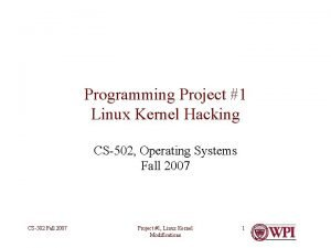 Programming Project 1 Linux Kernel Hacking CS502 Operating