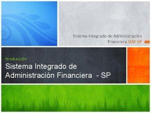 Sistema Integrado de Administracin Financiera SIAFSP Itroduccin Sistema