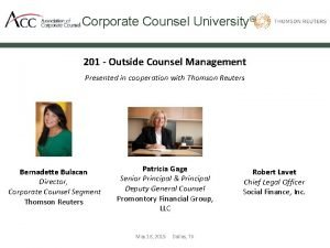 Corporate Counsel University 201 Outside Counsel Management Presented