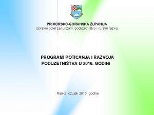 PRIMORSKOGORANSKA UPANIJA Upravni odjel za turizam poduzetnitvo i