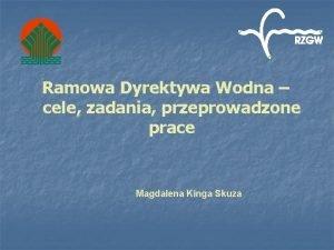 Ramowa Dyrektywa Wodna cele zadania przeprowadzone prace Magdalena