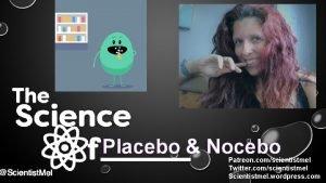 Placebo Nocebo Patreon comscientistmel Twitter comscientistmel Scientistmel wordpress