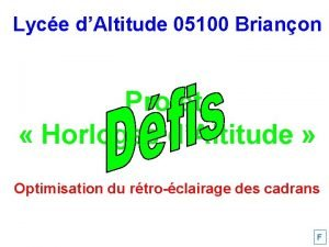 Lyce dAltitude 05100 Brianon Projet Horloges dAltitude Optimisation