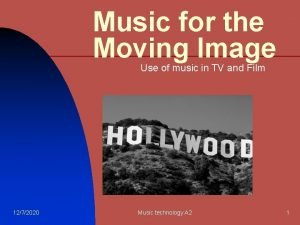 Music for the Moving Image Use of music