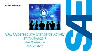 SAE INTERNATIONAL SAE Cybersecurity Standards Activity ETI Tool
