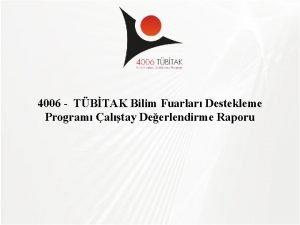 TBTAK 4006 TBTAK Bilim Fuarlar Destekleme Program altay