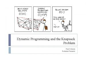 Dynamic Programming and the Knapsack Problem Paul Dohmen