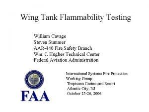 Wing Tank Flammability Testing William Cavage Steven Summer