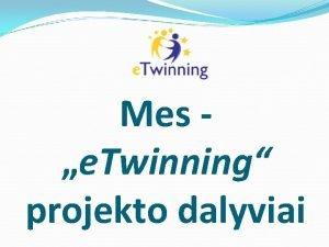 Mes e Twinning projekto dalyviai Everyday in Europe
