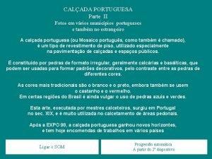 CALADA PORTUGUESA Parte II Fotos em vrios municpios