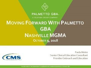 MOVING FORWARD WITH PALMETTO GBA NASHVILLE MGMA OCTOBER