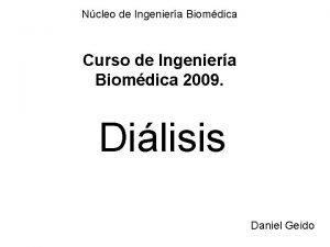 Ncleo de Ingeniera Biomdica Curso de Ingeniera Biomdica
