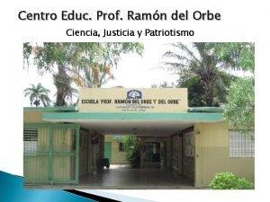 Centro Educ Prof Ramn del Orbe Ciencia Justicia